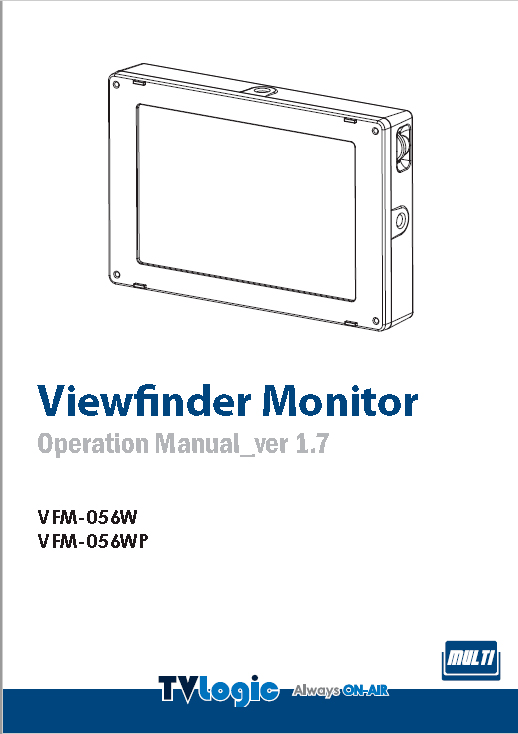 http://cinetecnico.com/wp-content/uploads/2019/12/TVLogic-VFM-056W-Manual-1.pdf