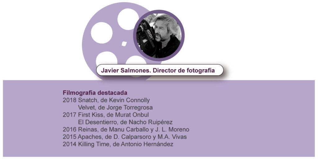 Javier Salmones. Director de fotografía