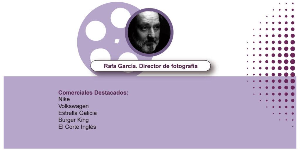 Rafa García. Director de fotografía