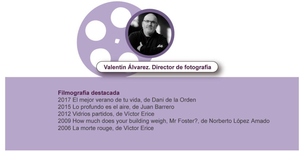 Valentín Álvarez. Director de fotografía